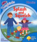 Image for Oxford Reading Tree Songbirds Phonics: Level 3: Splash and Squelch