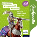 Image for Key Stage 3 History by Aaron Wilkes: Invasion, Plague and Murder : Britain 1066-1558 Kerboodle Book