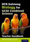 Image for OCR Gateway GCSE Biology for Combined Science Teacher Handbook