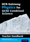 Image for OCR gateway GCSE physics for combined science: Teacher handbook