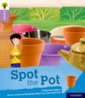 Image for Oxford Reading Tree Explore with Biff, Chip and Kipper: Oxford Level 1+: Spot the Pot