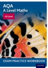 Image for AQA A Level Maths: AS Level Exam Practice Workbook (Pack of 10)