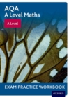 Image for AQA A Level Maths: A Level Exam Practice Workbook (Pack of 10)