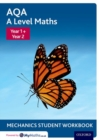 Image for AQA A Level Maths: Year 1 + Year 2 Mechanics Student Workbook (Pack of 10)