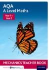 Image for AQA A level mathsYear 1 + Year 2,: Mechanics teacher book