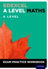 Image for Edexcel A Level Maths: A Level Exam Practice Workbook : With all you need to know for your 2021 assessments