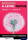 Image for Edexcel A level mathsYear 1 + year 2 statistics,: Student workbook