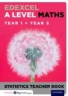 Image for Edexcel A level mathsYear 1 + Year 2,: Statistics teacher book