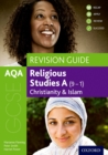 Image for AQA GCSE religious studies A  : Christianity and Islam,: Revision guide