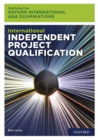 Image for Oxford International AQA Examinations: International Independent Project Qualification