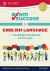 Image for Exam success in English language for Cambridge International AS & A level