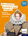 Image for Revolution, industry and empire  : Britain 1558-1901: Student book