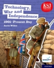 Image for Technology, war and independence  : 1901-present day: Student book