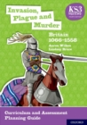 Image for Invasion, plague and murder  : Britain 1066-1558: Curriculum and assessment planning guide