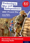 Image for Technology, war and independence  : 1901-present day: Curriculum and assessment planning guide
