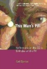 Image for This man's pill  : reflections on the 50th birthday of the pill