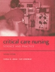 Image for Critical care nursing  : science and practice