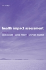 Image for Health impact assessment  : concepts, theory, techniques, and applications