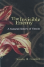 Image for The invisible enemy  : a natural history of viruses