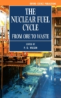 Image for The nuclear fuel cycle  : from ore to waste