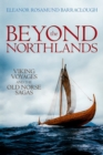Image for Beyond the northlands  : Viking voyages and the Old Norse sagas