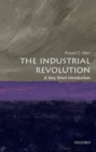 Image for The Industrial Revolution  : a very short introduction