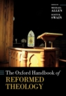 Image for The Oxford handbook of reformed theology