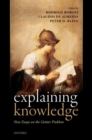 Image for Explaining knowledge  : new essays on the Gettier problem