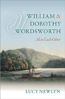 Image for William and Dorothy Wordsworth  : 'all in each other'