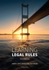 Image for Learning legal rules  : a students' guide to legal method and reasoning