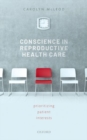 Image for Conscience in Reproductive Health Care : Prioritizing Patient Interests