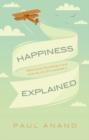 Image for Happiness explained  : human flourishing and global progress