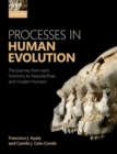 Image for Processes in human evolution  : the journey from early hominins to neandertals and modern humans
