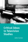 Image for Critical ideas in television studies