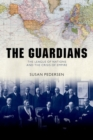 Image for The guardians  : the League of Nations and the crisis of empire