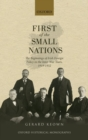 Image for First of the small nations  : the beginnings of Irish foreign policy in the inter-war years, 1919-1932