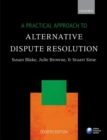 Image for A practical approach to alternative dispute resolution