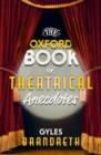 Image for The Oxford book of theatrical anecdotes