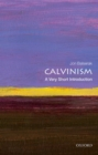 Image for Calvinism  : a very short introduction