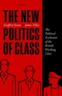 Image for The new politics of class  : the political exclusion of the British working class