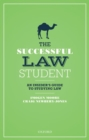 Image for The successful law student  : an insider's guide to studying law