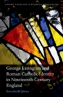 Image for George Errington and Roman Catholic identity in nineteenth-century England