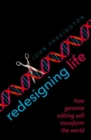 Image for Redesigning life  : how genome editing will transform the world