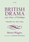 Image for British drama, 1533-1642  : a catalogueVolume VII,: 1617-1623