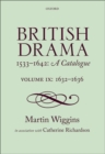 Image for British drama 1533-1642  : a catalogueVolume IX,: 1632-1636