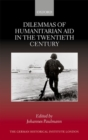 Image for Dilemmas of humanitarian aid in the twentieth century