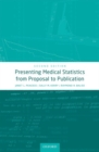 Image for Presenting medical statistics  : from proposal to publication