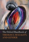 Image for The Oxford handbook of theology, sexuality, and gender