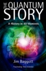Image for The quantum story  : a history in 40 moments
