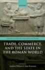 Image for Trade, commerce, and the state in the Roman world